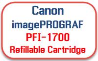 Canon imagePROGRAF PFI-1700 Refillable Ink Cartridges